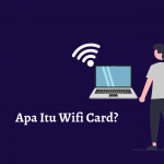 Read more about the article Apa Itu Wifi Card?, Berikut Penjelasannya