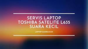 Read more about the article Servis Laptop Toshiba Satelite L635 Suara Kecil