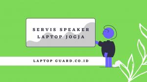 Servis Speaker Laptop Jogja