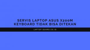 Read more about the article Servis Laptop Asus X200M Keyboard Tidak Bisa Ditekan