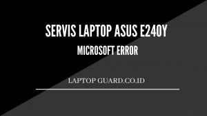 Read more about the article Servis Laptop Asus E420Y Microsoft Error