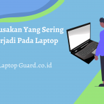 Read more about the article Kerusakan Yang Sering Terjadi Pada Laptop
