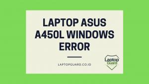 Read more about the article Servis Laptop Asus A450L Windows Error