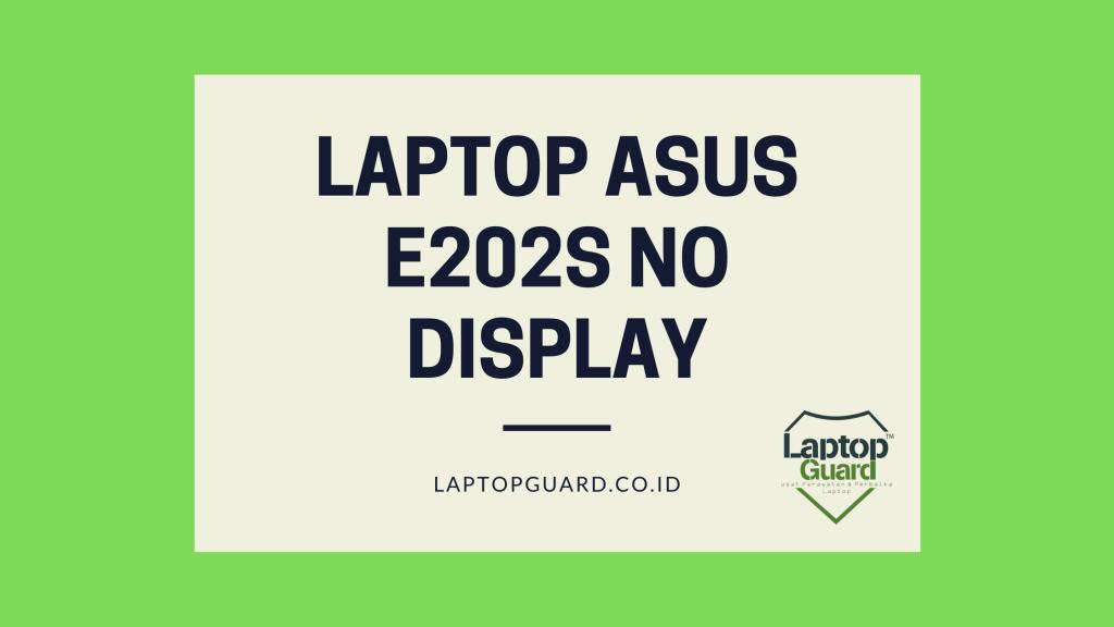 Laptop Asus E202S No Display