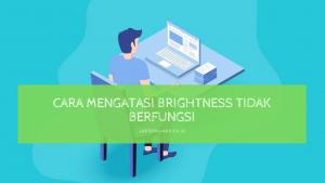 Read more about the article Cara Ampuh Mengatasi Brightness Laptop Tidak Berfungsi