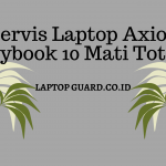 Read more about the article Servis Laptop Axioo Mybook 10 Mati Total
