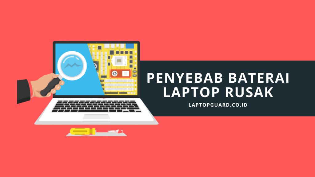 Beberapa Penyebab Baterai Laptop Rusak