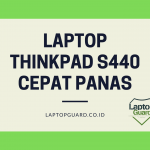 Read more about the article Servis Laptop Lenovo Thinkpad S440 Cepat Panas