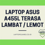 Read more about the article Servis Laptop ASUS A455L Lambat
