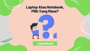 Read more about the article Laptop Atau Notebook, Pilih Yang Mana?