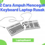 2 Cara Ampuh Mencegah Keyboard Laptop Rusak