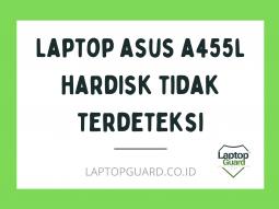 Laptop-asus-a455l-hardisk-tidak-terdeteksi